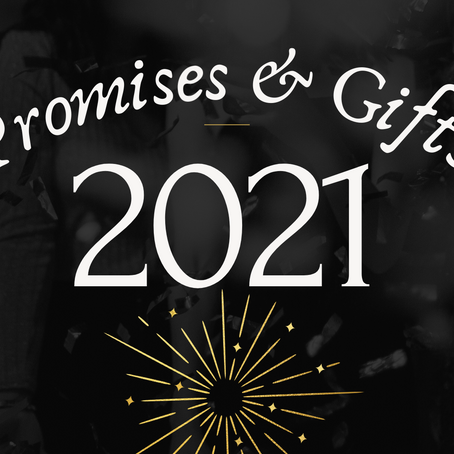 Promises & Gifts for 2021