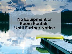 No Equipment Rentals or Rooms Reservations Until Further Notice