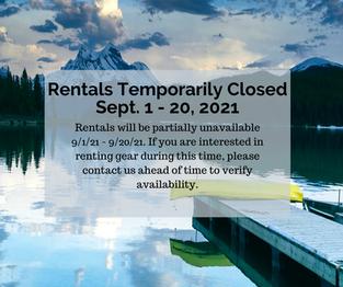 Rentals Temporarily Closed Sept.1-20th, 2021
