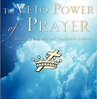 The Veto Power of Prayer!