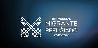 106º DIA MUNDIAL DO MIGRANTE E DO REFUGIADO