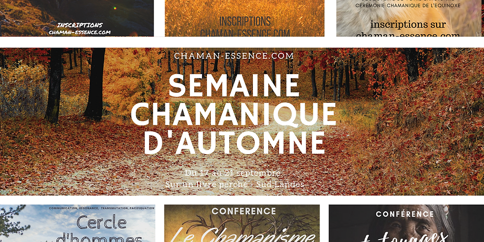 SEMAINE CHAMANIQUE D'AUTOMNE
