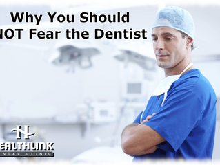 Why You Should Not Fear the Dentist