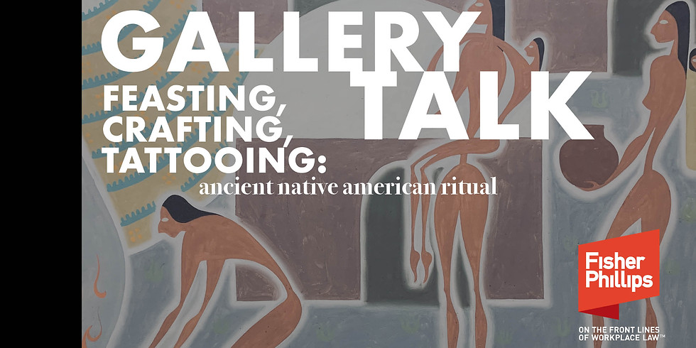 Feasting, Crafting, and Tattooing: Ancient Native American Ritual