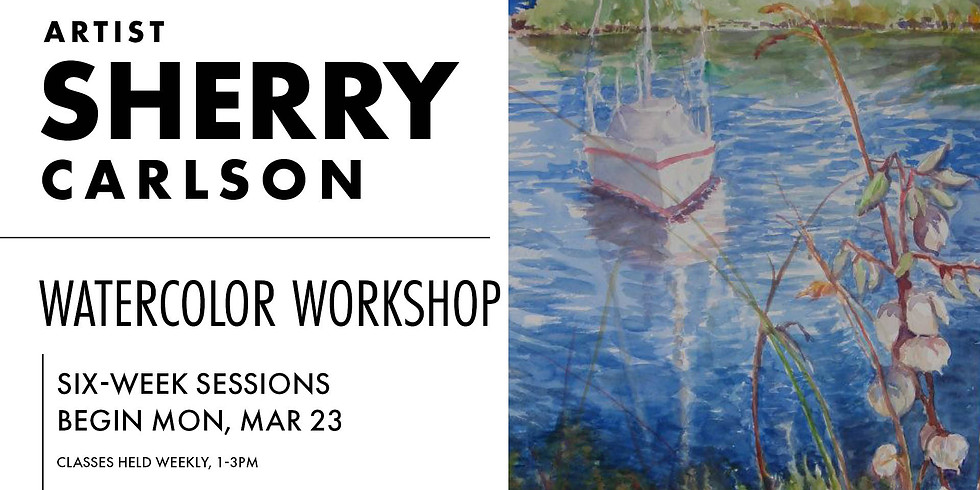 POSTPONED: Watercolor Painting Class with Sherry Carlson | Mondays 1-3PM