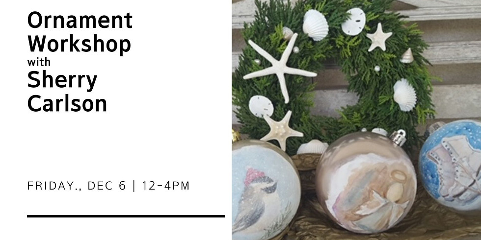 Ornament Workshop with Sherry Carlson