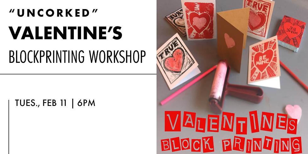 """""""Uncorked"""" Valentine's Blockprinting Workshop"""