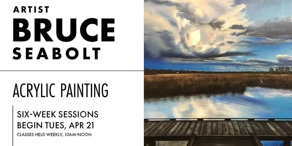 Acrylic Painting with Bruce Seabolt    Tuesdays 10AM - noon