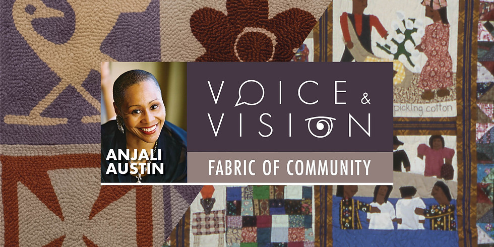 Voice & Vision: Fabric of Community