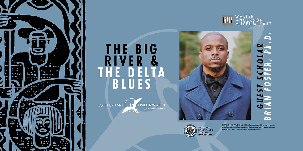 The Big River & The Delta Blues | Southern Art/Wider World