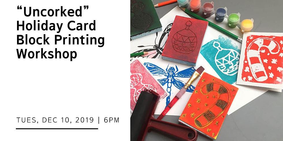 """Uncorked"" Holiday Card Block Printing Workshop"