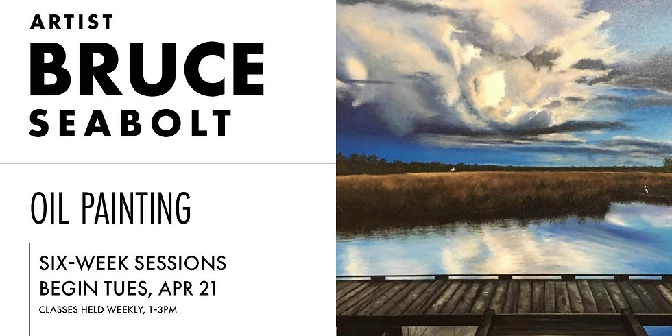 Oil Painting with Bruce Seabolt |  Tuesdays 1-3PM