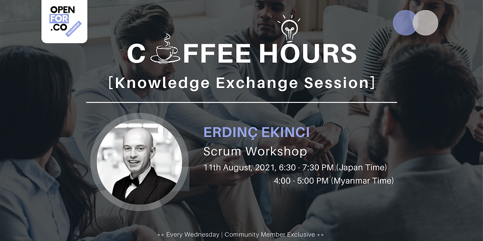 Coffee hours & Knowledge Exchange Session ( Scrum Workshop)