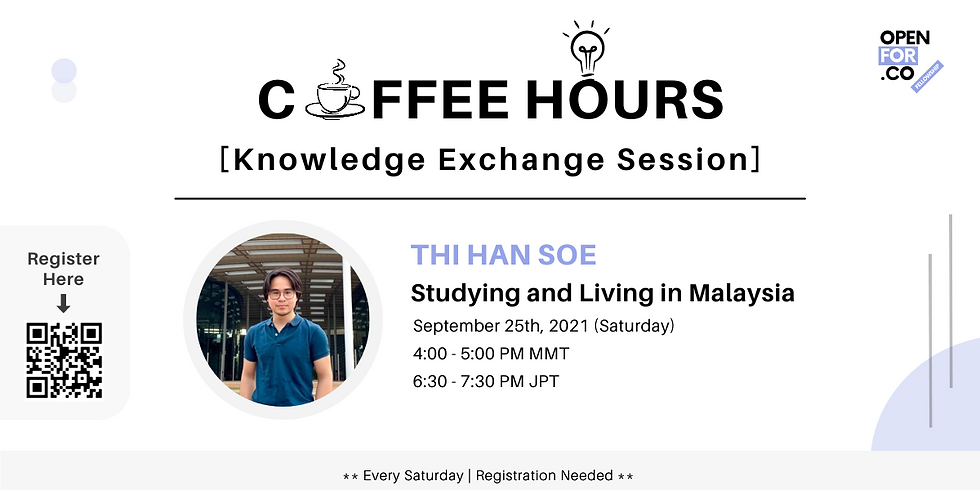 Coffee hours & Knowledge Exchange Session (  Studying and living in Malaysia)