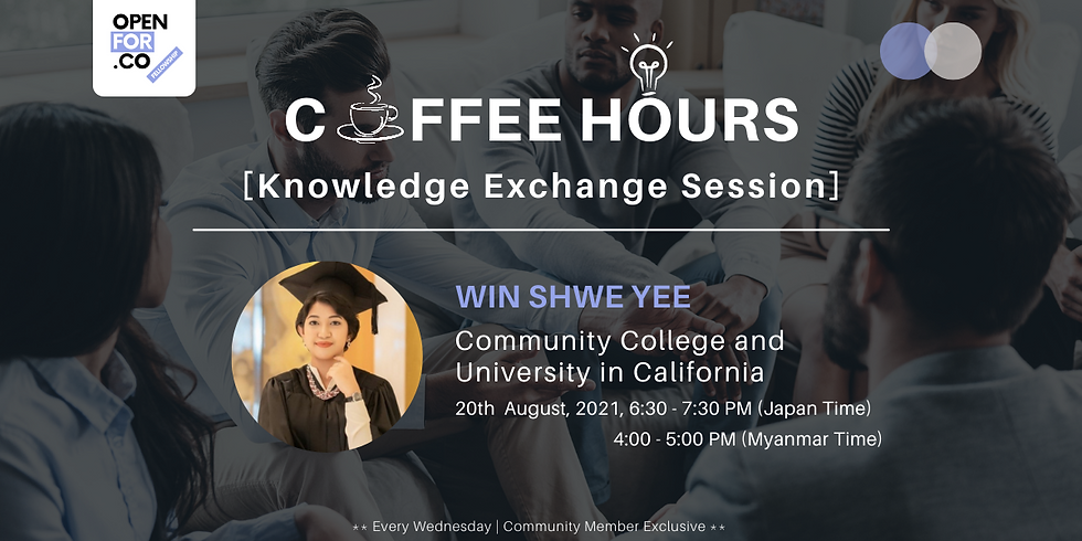 Coffee hours & Knowledge Exchange Session ( Community College and University in California)