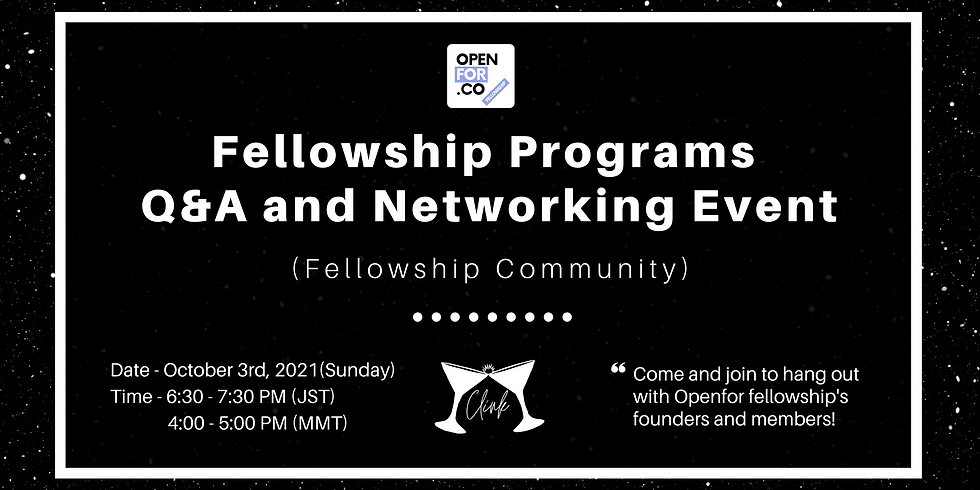 Openfor/fellowship Programs Q&A and Networking Event