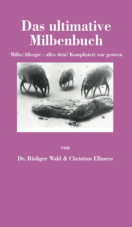 Das ultimative Milbenbuch - Milbe/Allergie - alles drin!