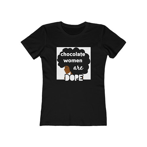 Royyale - Chocolate Women are Dope! Women's Boyfriend Tee (Slimfit)
