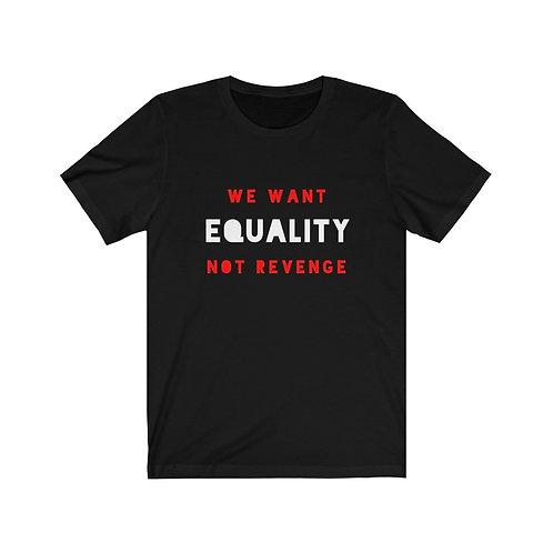 Royyale - Equality Not Revenge Unisex Jersey SS Tee
