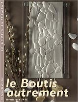 Livre LE BOUTIS AUTREMENT de Dominique Fave