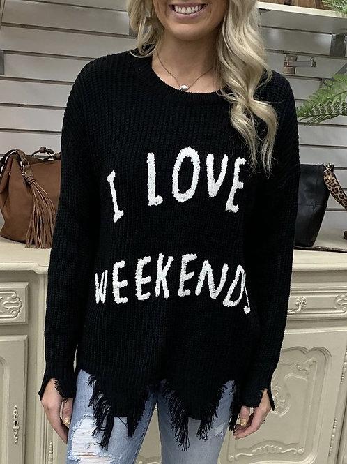 Black I Love Weekends Sweater
