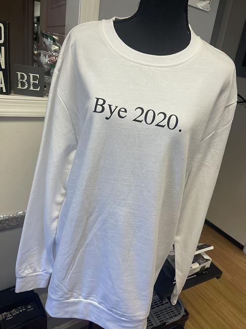 Bye 2020 Sweatshirt