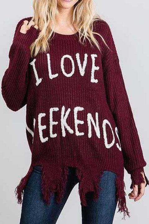 I Love Weekends Sweater