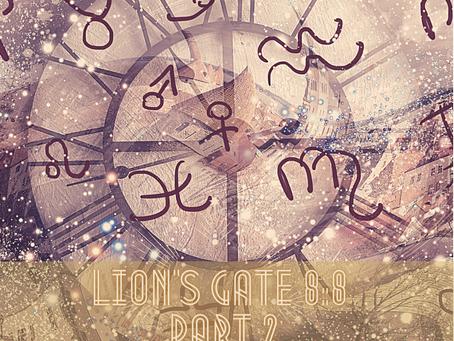 Lion's Gate 8-8:  Part 2