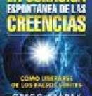 LIBRO - LA CURACIÓN ESPONTANEA DE LAS CREENCIAS