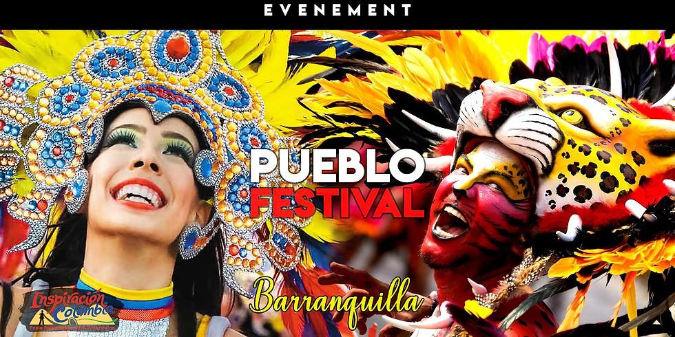 Pueblo Festival - Bienvenido a Barranquilla !