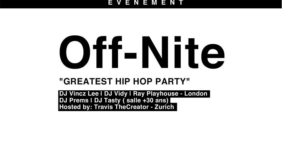 Off Nite - Greatest Hip Hop Party in Geneva