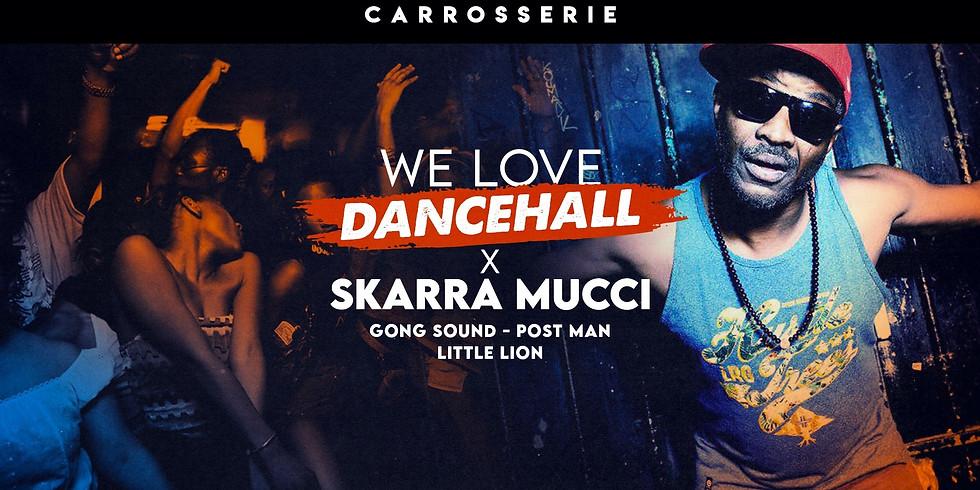 We Love Dancehall x Skarra Mucci