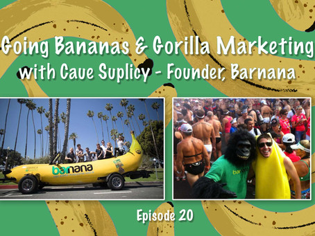 Going Bananas and Gorilla Marketing with Caue Suplicy, Founder of Barnana - Ep. 20