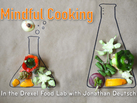 Mindful Cooking: In the Lab with Jonathan Deutsch, Certified Research Chef - Ep 13