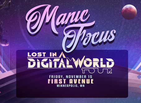 Get Lost in a Digital World with Manic Focus, Daily Bread & HAWX at First Avenue