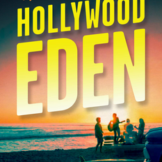 HOLLYWOOD EDEN FROM BEST SELLING AUTHOR JOEL SELVIN OUT APRIL 6
