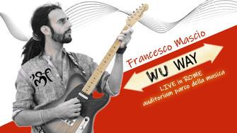 Francesco Mascio live @Auditorium PdM - presentazione cd Wu Way