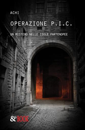 """Biblioteca - """"Operazione P.I.C. Un mistero nelle isole partenopee"""" di Achi"""
