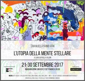 """""""L'UTOPIA DELLA MENTE STELLARE"""" Emanuele Parmegiani"""