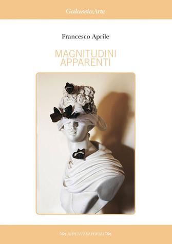 "Poesia - Francesco Aprile - ""Magnitudini apparenti"""