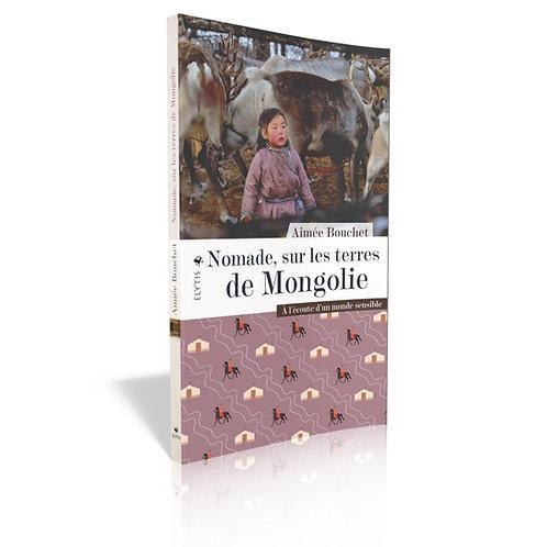 Nomade, sur les terres de Mongolie