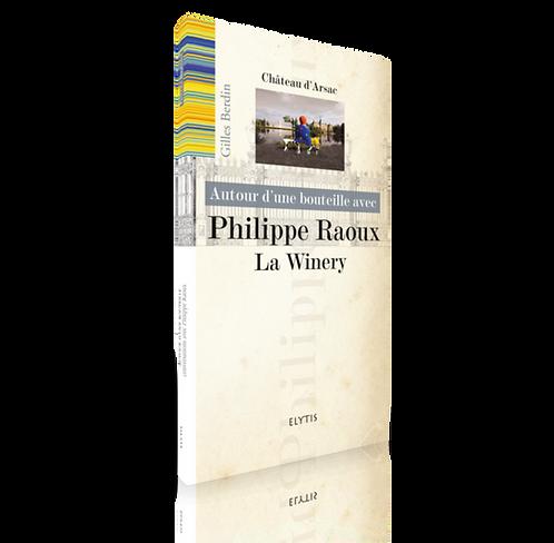 Autour d'une bouteille avec Philippe Raoux