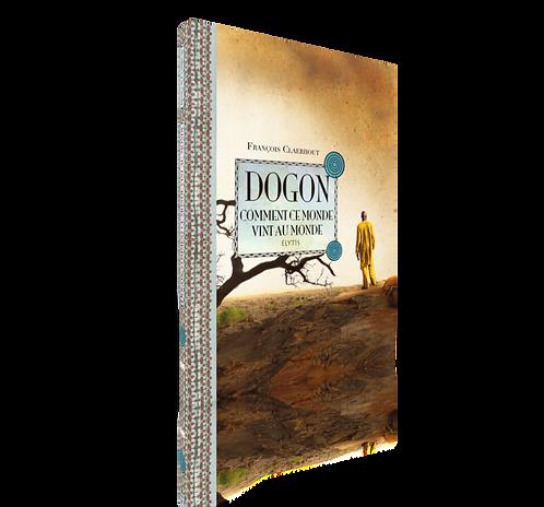 Dogon, comment ce monde vint au monde