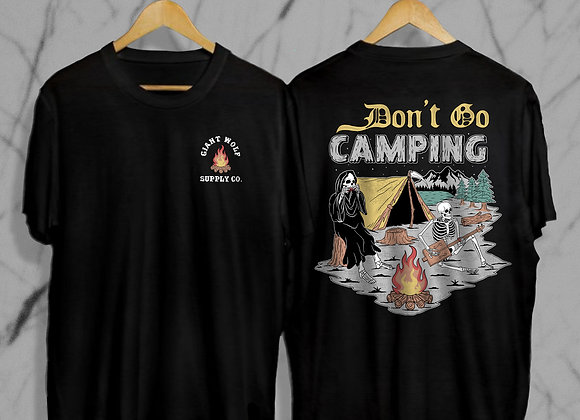 Don't Go Camping Tee