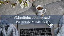 #MindfulnessBienestar 5- Práctica: Potencia tu autocuidado