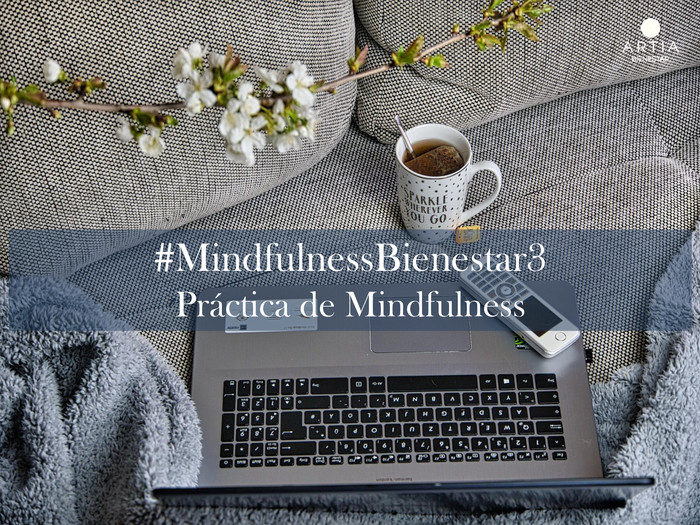 #MindfulnessBienestar 3- Práctica: Atención plena en una tarea laboral