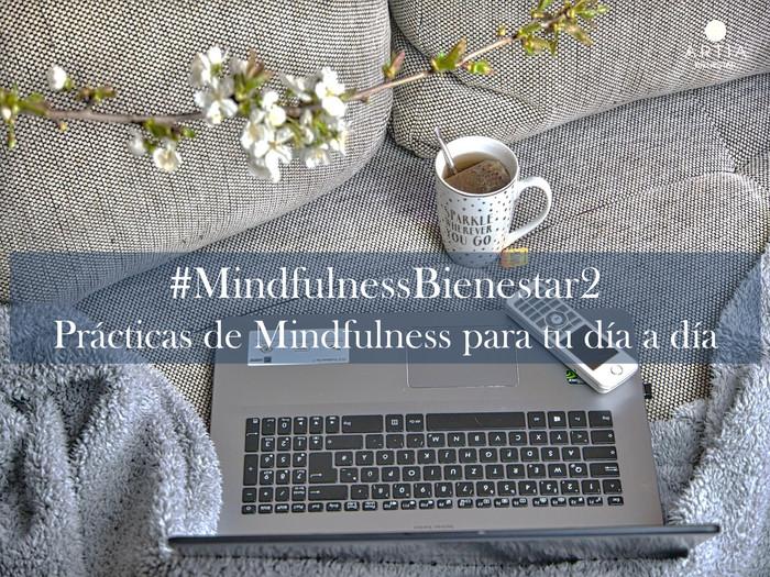 #MindfulnessBienestar 2- Práctica: Mindfulness Moment en tu día a día