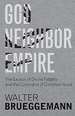 God Neighbor Empire Walter Brueggemann .