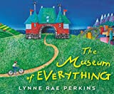 The Museum of Everything by Lynn Rae Perkins