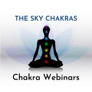 Chakra Webinars - The Sky chakras